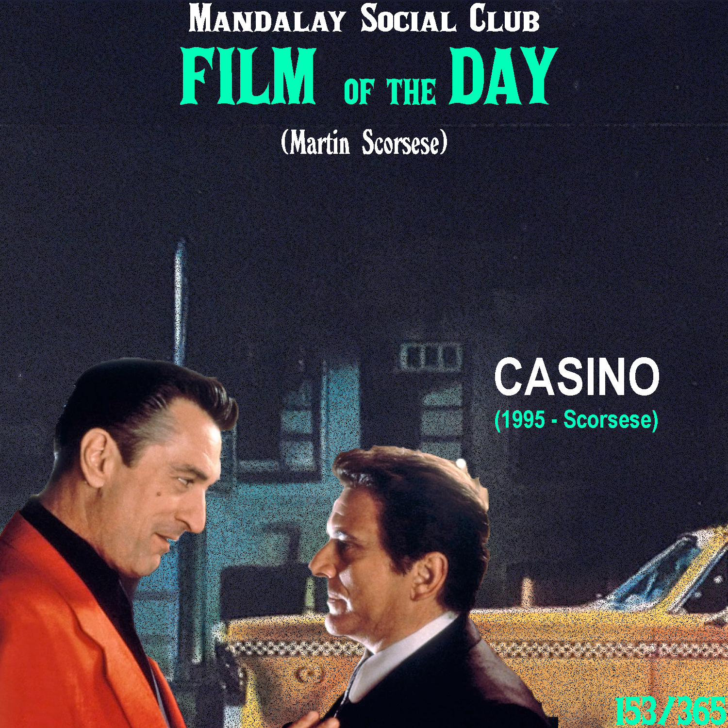 CASINO     (dir. Martin Scorsese)   5 years after  Goodfellas , Scorsese teamed back up with a lot of the same crew to make  Casino : his film about the Las Vegas mobsters.  Robert DeNiro stars as Ace Rothstein, a former gangster who now runs the most prominent casino in Vegas, the Tangiers. It's out here in Vegas that Ace makes quite the name for himself, however his partner Nicky, played by Joe Pesci causes a lot of trouble for him due to his violent nature. Further, his former hustler of a wife complicates matters even worse when she can't leave her low-life ex-boyfriend in the past.   Casino  is based on a novel written by Nicholas Pileggi, who also wrote the novel  Goodfellas  was based off of. DeNiro and Scorsese marked their 8th collaboration with this film and it was their last collaboration together before  The Irishman  which is due out this year! -  Casino  shows DeNiro at perhaps his most sympathetic under Scorsese, as a man who is whole-heartedly dependent and desperate for mutual trust.    4/5     WATCH: iTunes (RENT), Putlocker (FREE)