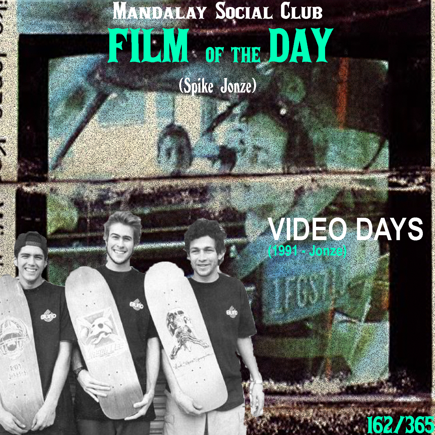VIDEO DAYS     (dir. Spike Jonze)   Spike Jonze revolutionized the skate industry with his iconic and revolutionary photography.   Video Days  was the skate video that changed everything for both Spike and the sport. Spike set the standard for skate videos and photography with his creative approach to filming skateboarders. Video Days is widely regarded as the single most influential skate video since Spike could actually skate and follow around the skaters as they ride and do street tricks as opposed to the traditional way of just standing there and cutting shots of skaters going by and doing tricks. The film has different segments with different skaters including Mark Gonzalez, Jason Lee, and a young Guy Mariano.     5/5     WATCH: YouTube