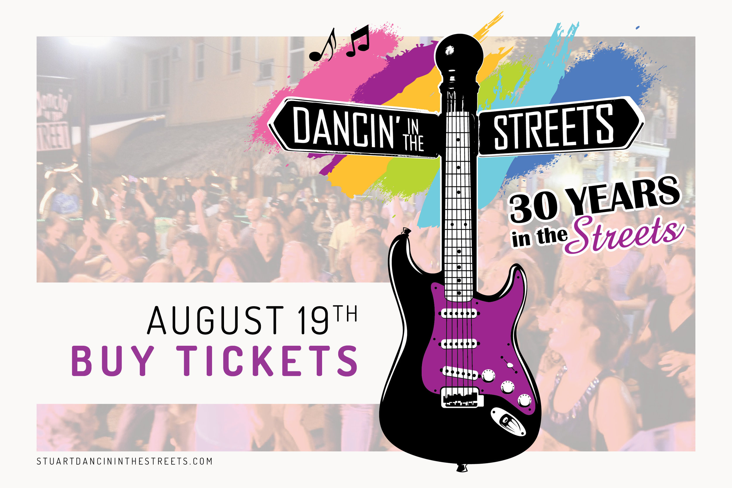 Thank you for your interest in Dancin' in the Streets.     We are unable to host the event this year. Downtown Stuart is undergoing construction which will close Osceola Street and St. Lucie Avenue in July and August. The sidewalks and all of our downtown businesses will remain open.