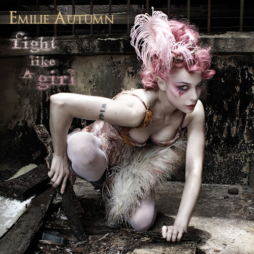 Fight Like A Girl — Emilie Autumn