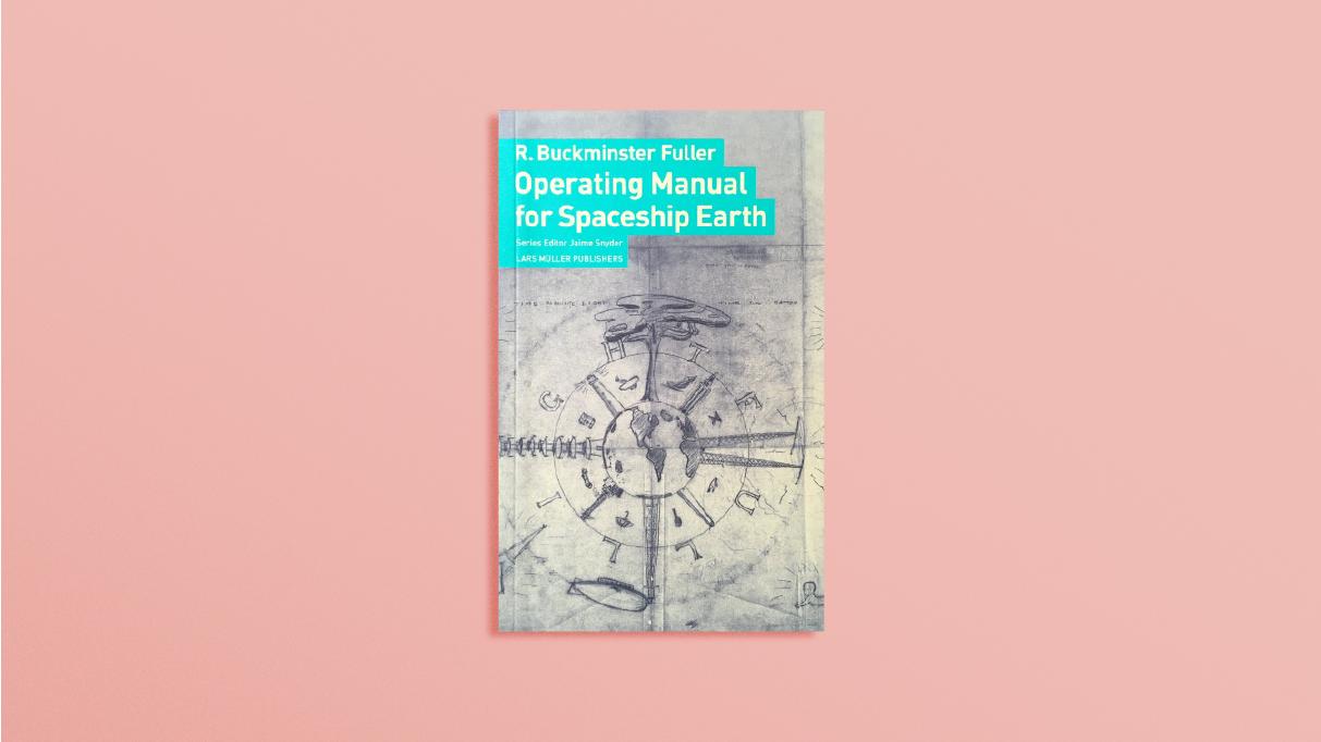 <b>Operating Manual for Spaceship Earth</b> by Buckminster Fuller