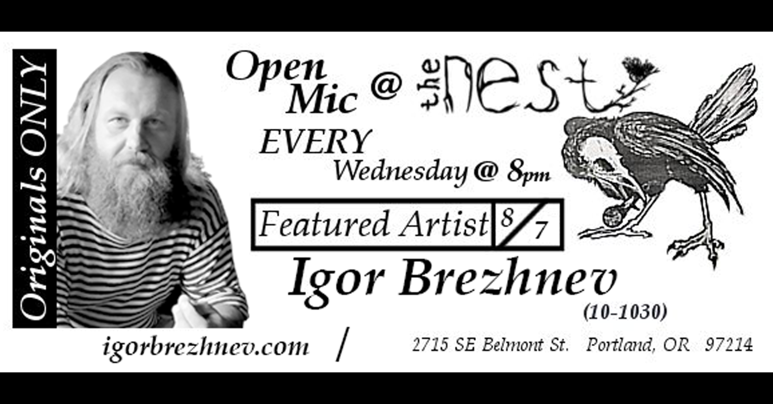 Wednesday, August 7th, 2019, 8PM - The Nest Lounge Open Mic - 2715 SE Belmont St. Portland, OR