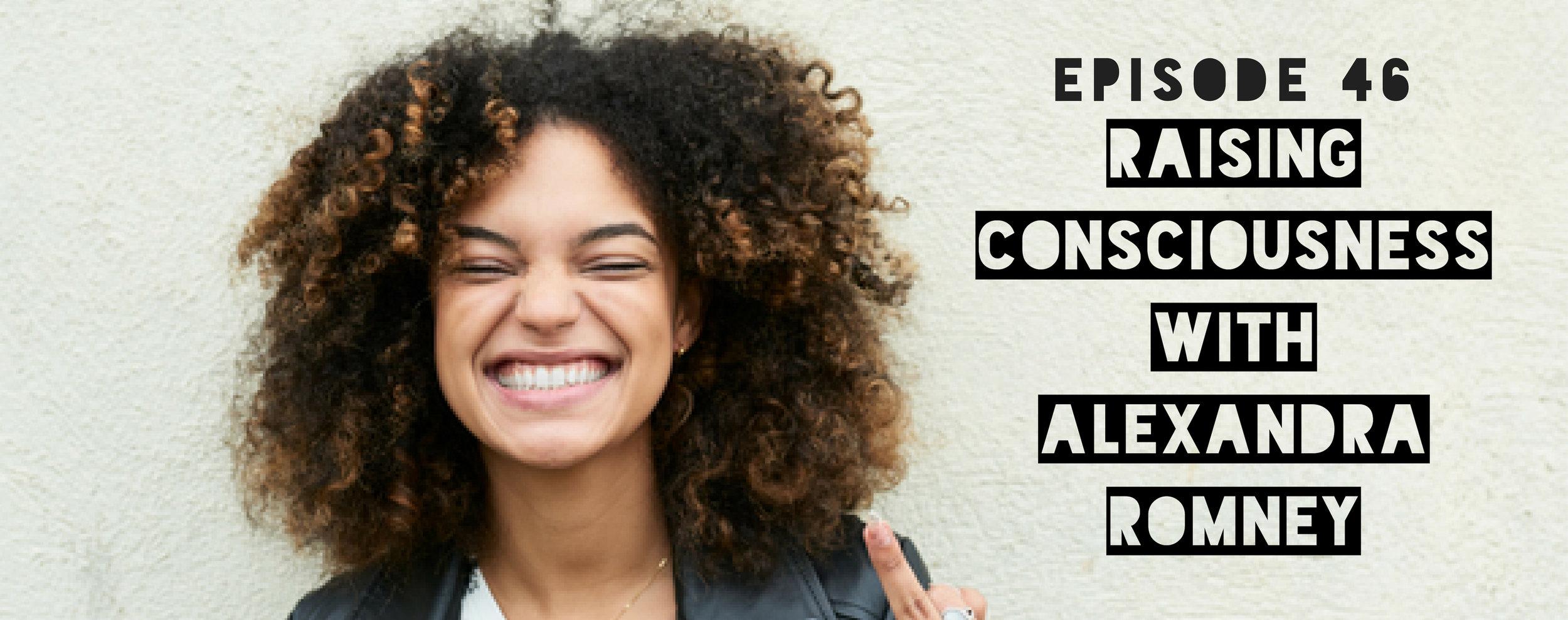 MFTP Episode 46: Raising Consciousness with Alexandra Romney