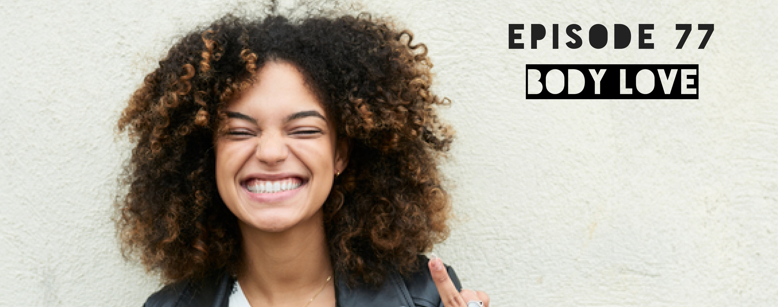 Body Love - Middle Finger To Perfection podcast - Eff Perfect