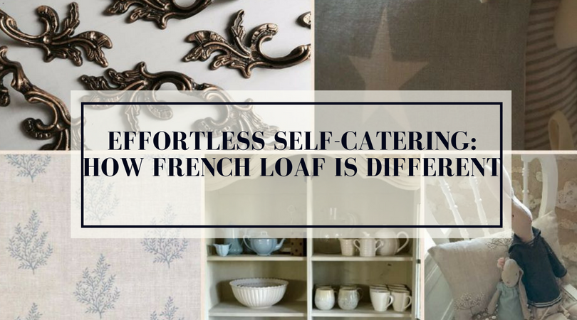 Effortless self-catering: How French Loaf Is Different