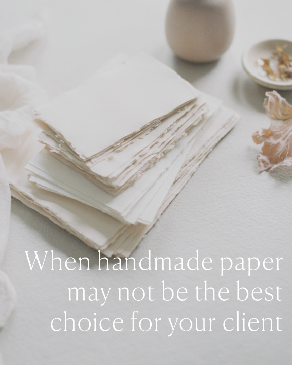 When-handmade-paper-may-not-be-the-best-choice-for-your-client.png