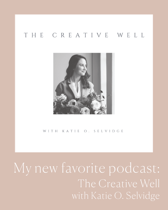 My-favorite-new-podcast-The-Creative-Well-with-Katie-O-Selvidge.png