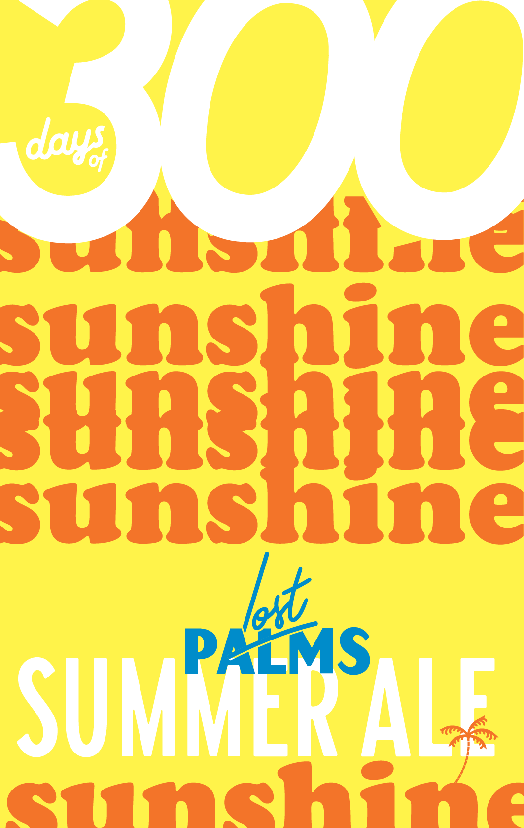 300 DAYS OF SUNSHINE - 3.00%Hops: Enigma / Ella / Cascade / GalaxyMalt: Ale Malt / Carapils / Wheat Malt