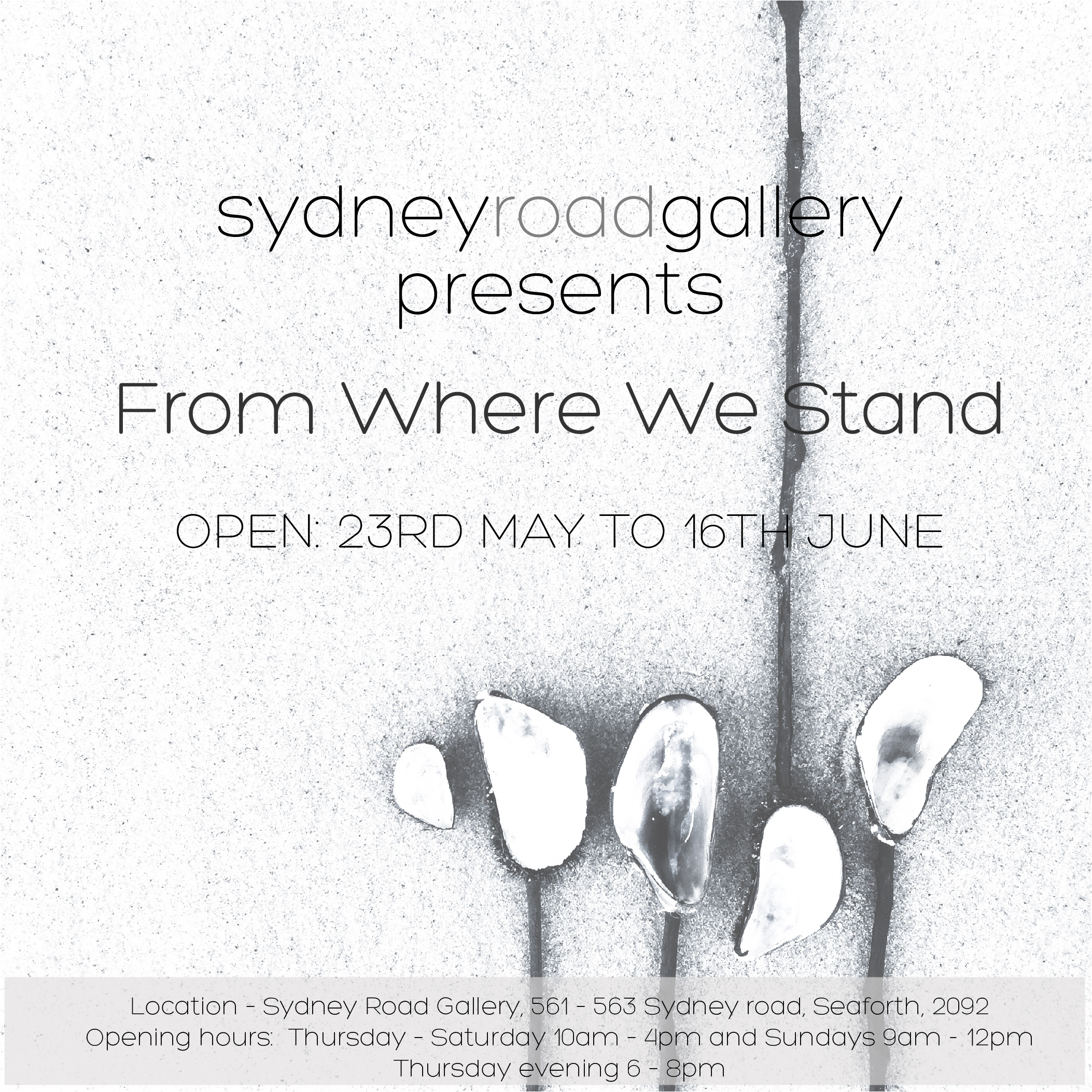 From where we stand - a group exhibition byOPEN: 23RD MAY TO 16TH JUNELocation – Sydney Road Gallery, 561 – 563 Sydney road, Seaforth, 2092opening hours: Thursday – Saturday 10am – 4pm and Sundays 9am - 12pm Thursday evening 6 – 8pm