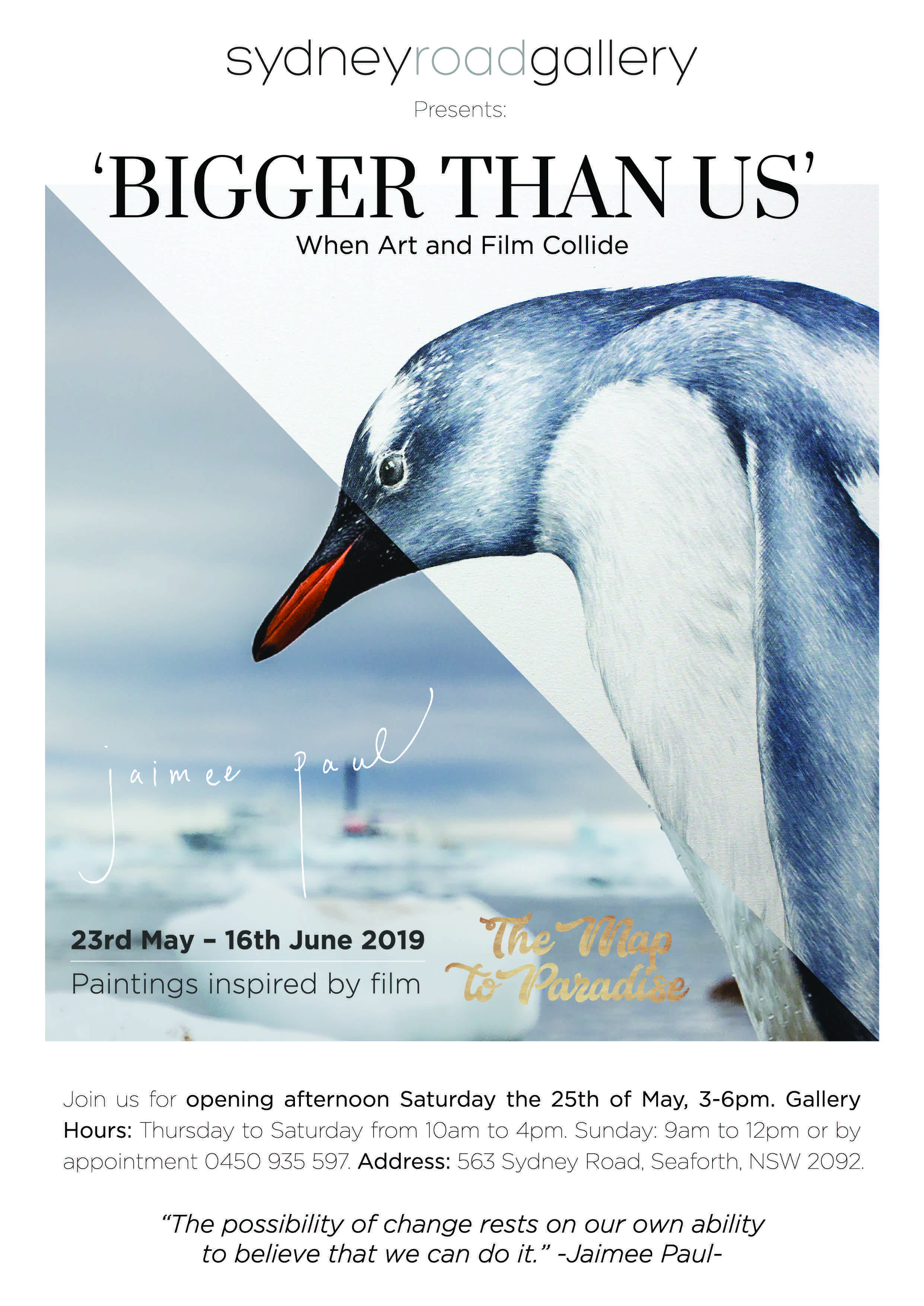 BIGGER THAN US - a Jaimee Paul Solo ExhibitionWhen: 23rd may - 9th June 2019Times: Thursday - Saturday 10am - 4pm & Sunday 9am - 12pmLocation: Sydney Road Gallery, 563 Sydney Road, Seaforth, NSW, 2092Read the story behind the showDownload Print Catalogue | Online Catalogue