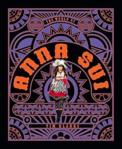 The World of Anna Sui  by Tim Blanks.jpg