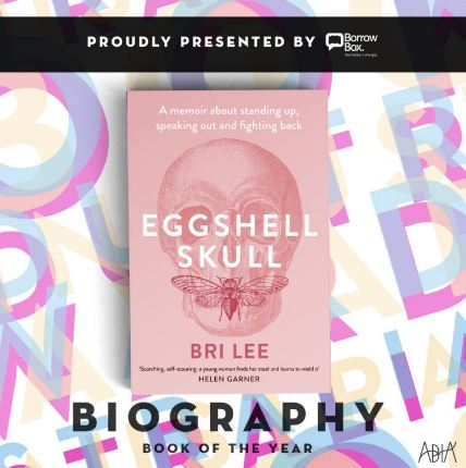 Biography Book of the Year   Eggshell Skull by Bri Lee
