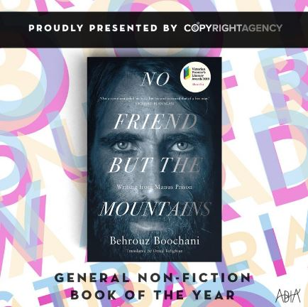 General Non-Fiction Book of the Year   No Friend But the Mountain by Behrouz Boochani