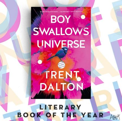 Literary Fiction Book of the Year   Boy Swallows Universe by Trent Dalton
