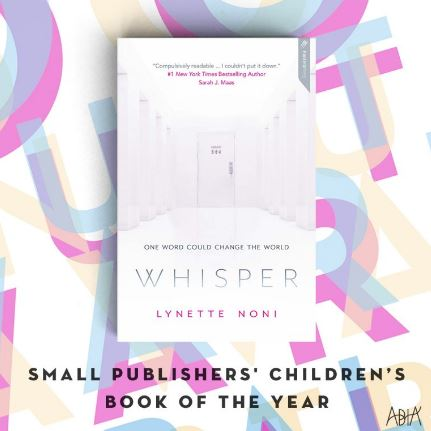 Small Publishers' Children's Book of the Year   Whisper by Lynette Noni