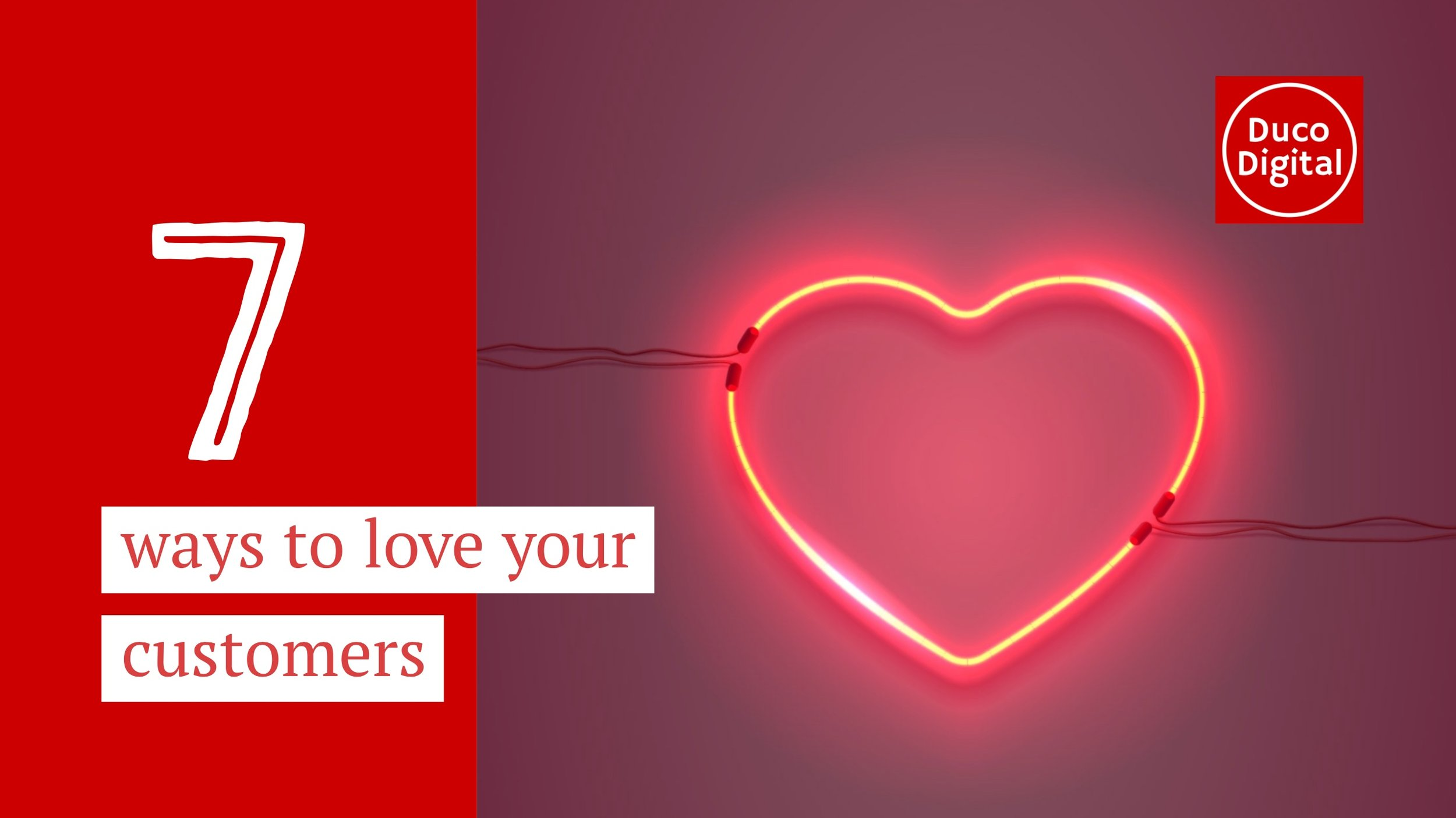 7 ways to love your customers