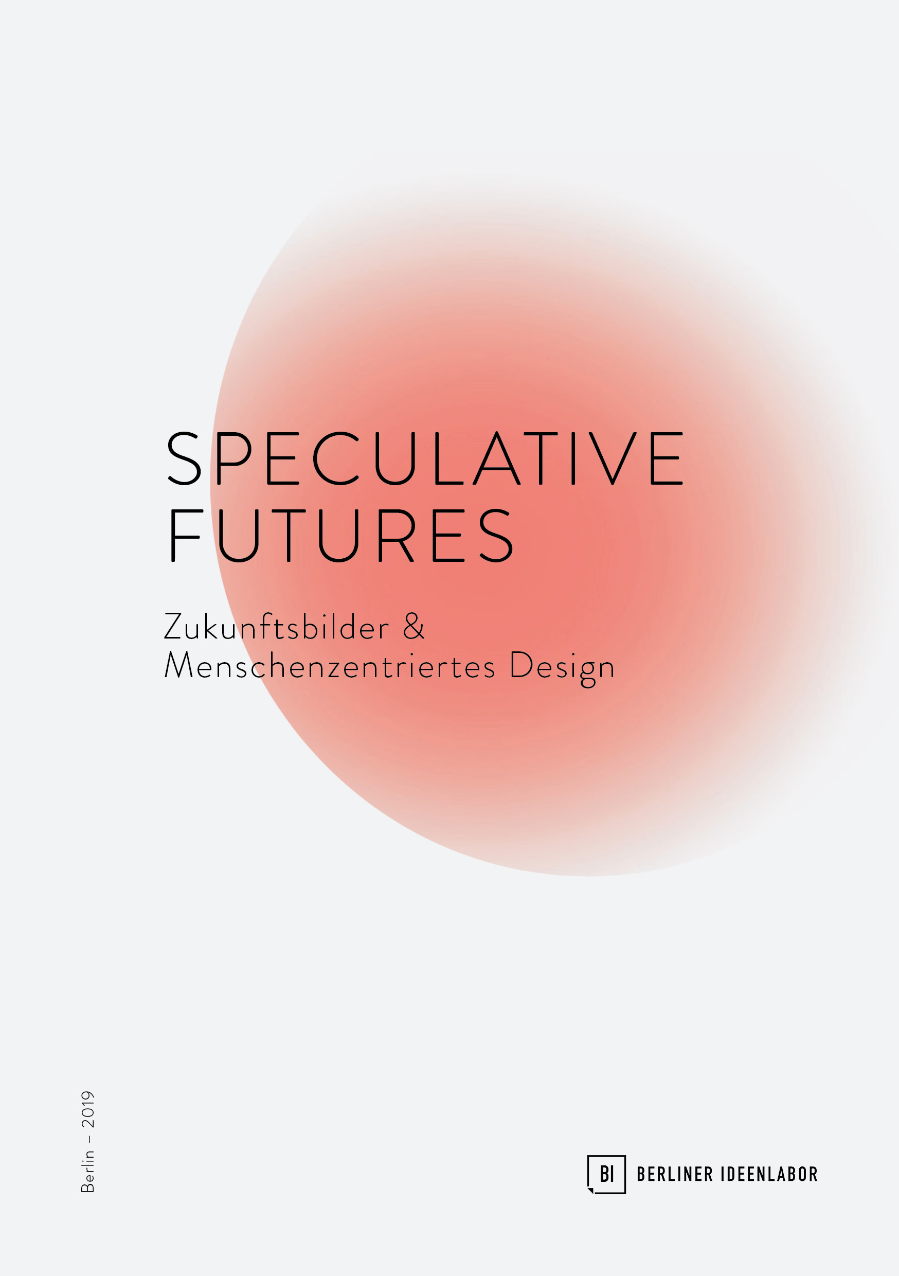 Speculative_Futures_Booklet_BerlinerIdeenlabor_Cover.jpg