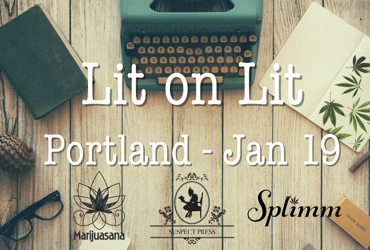 Lit on Lit in Portland - brought to you by Marijuasana