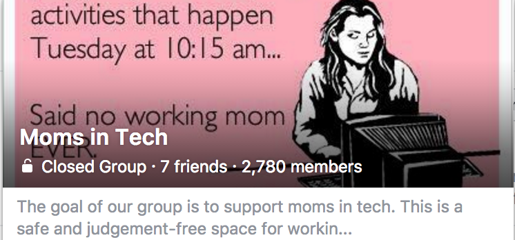 The  Moms in Tech  Facebook group has hit a note, within Silicon Valley and beyond.