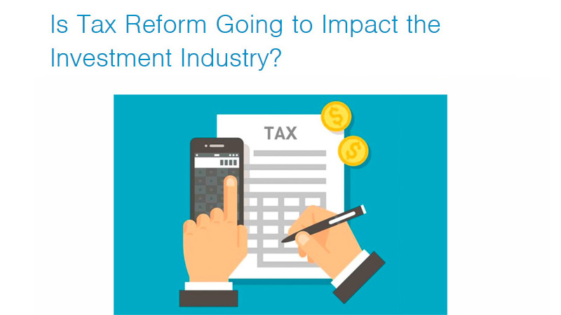 Is-Tax-Reform-Going-to-Impact-the-Investment-Industry.jpg