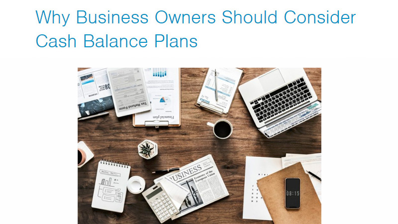 Why-Business-Owners-Should-Consider-Cash-Balance-Plans.jpg