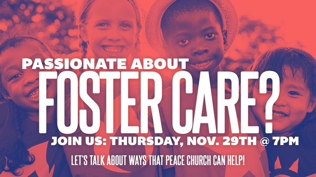 """Hello Friends of Foster Care,  There has been some amazing kingdom work that has been done for foster care around Eau Claire. One week ago, the Confirmation students here at Peace were challenged to bring in supplies for foster care and they certain delivered! At our last meeting, we began finalizing plans for the """"Foster Care Week"""" in January. Our goal is to kick off the week on Sunday, January 6th with a sermon series that is focused on getting involved in foster care. We would then have a week's worth of activities planned for the congregation and others to get involved with. Come and help us plan!   Our next meeting will be on...  Thursday, November 29th at 7pm in the Rec Zone at Peace Church"""