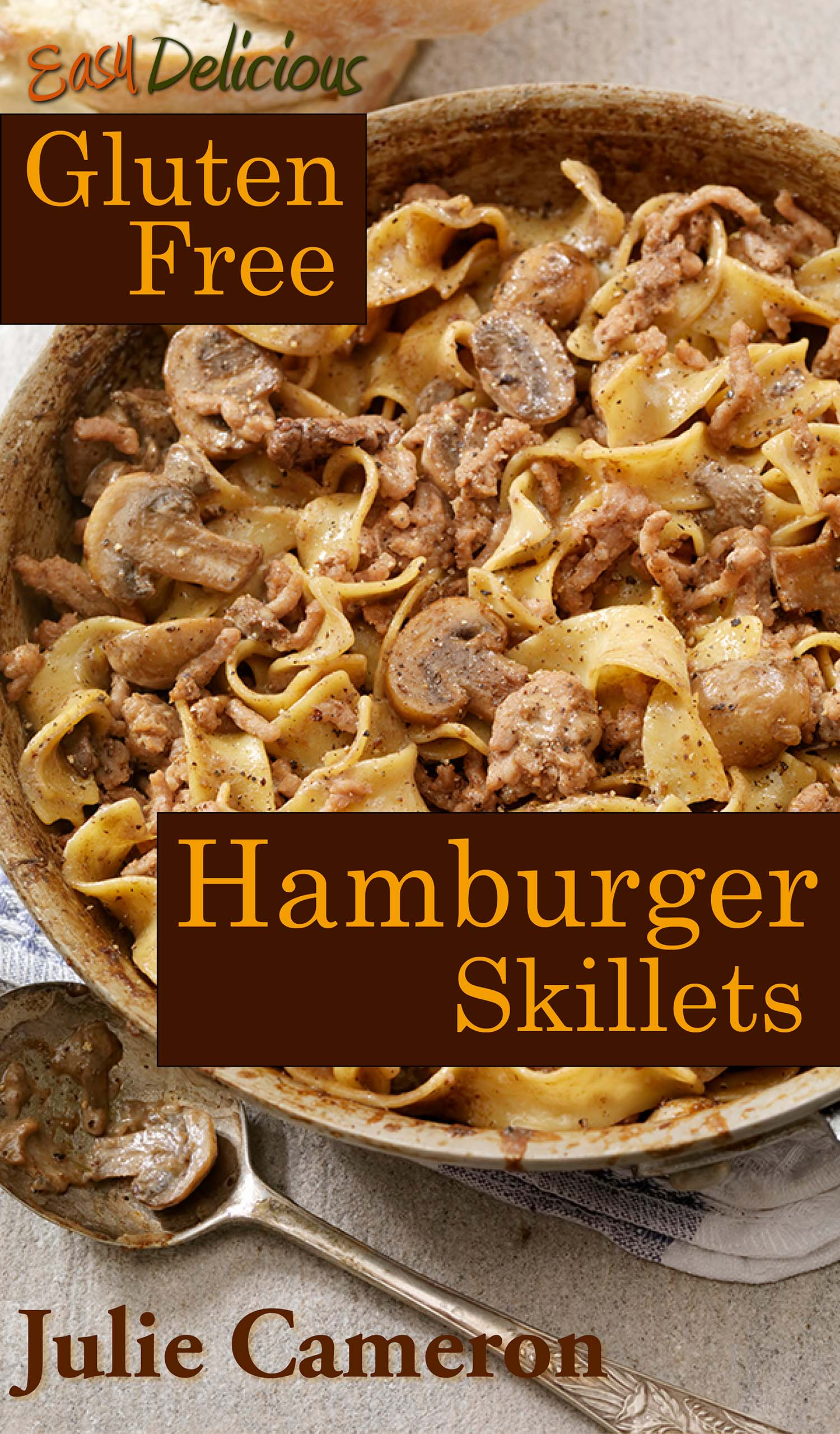 Easy Delicious Gluten-free Hamburger Skillets by Julie Cameron