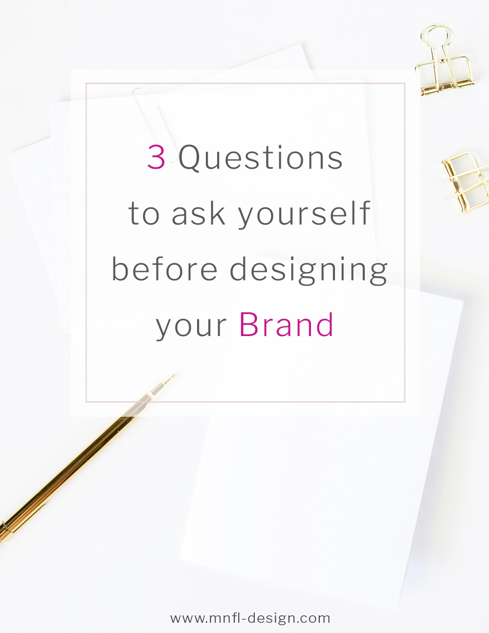 Three questions to ask yourself before starting your branding process | MNFL-Design