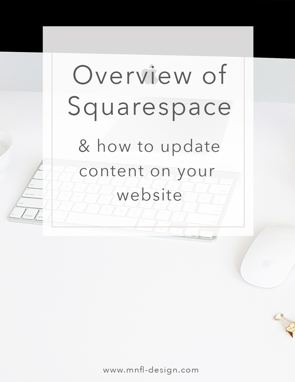 Overview of Squarespace and how to update content on your website | MNFL Design