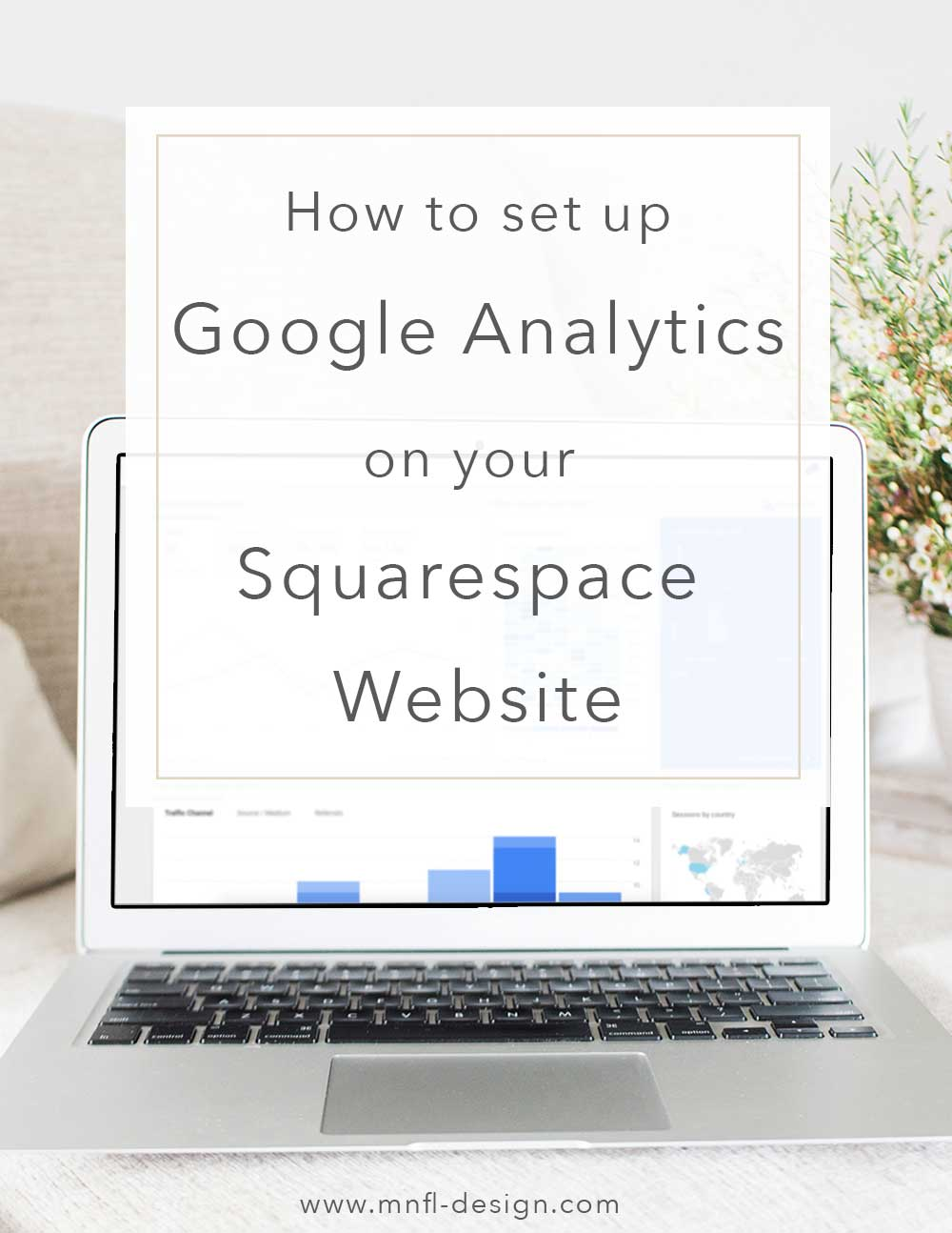 How to set up Google Analytics on your Squarespace Website | MNFL Design