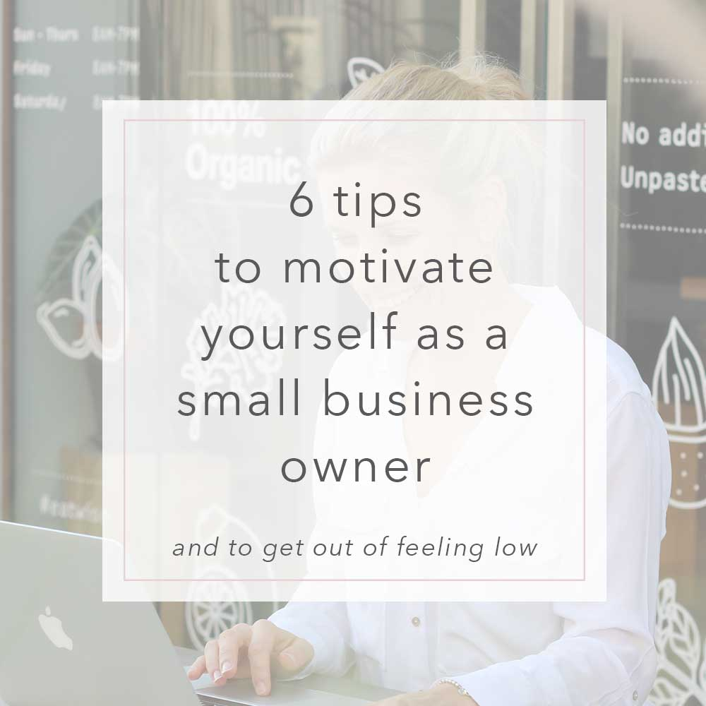6 Tips to motivate yourself as a small business owner