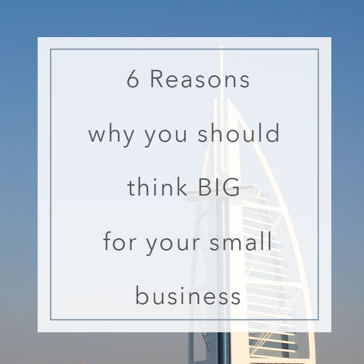 6-reasons-why-you-should-think-big-for-your-small-business | MNFL Design