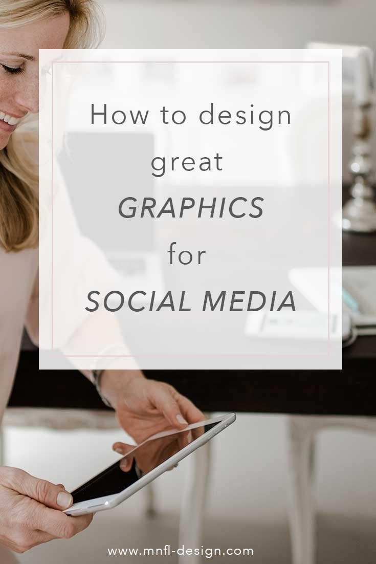 how to designe great graphics for social media | MNFL Design