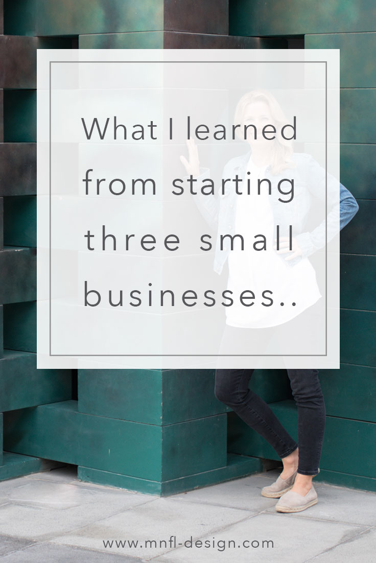 What-I-learned-from-starting-3-small-businesses.jpg | MNFL Design