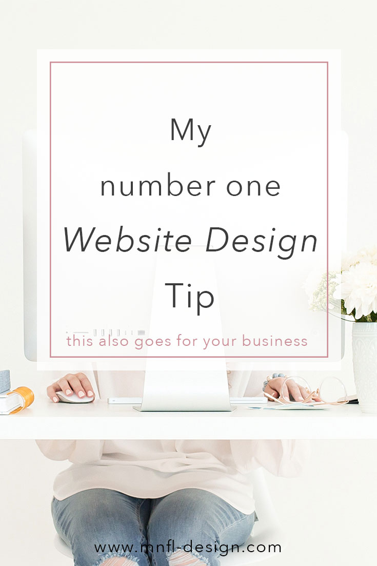 My number one tip for your website and business