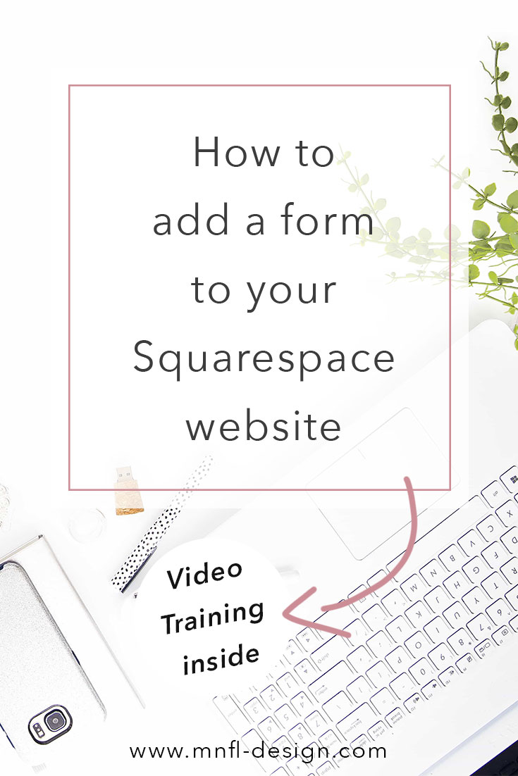 How to add a form to your Squarespace website | MNFL Design