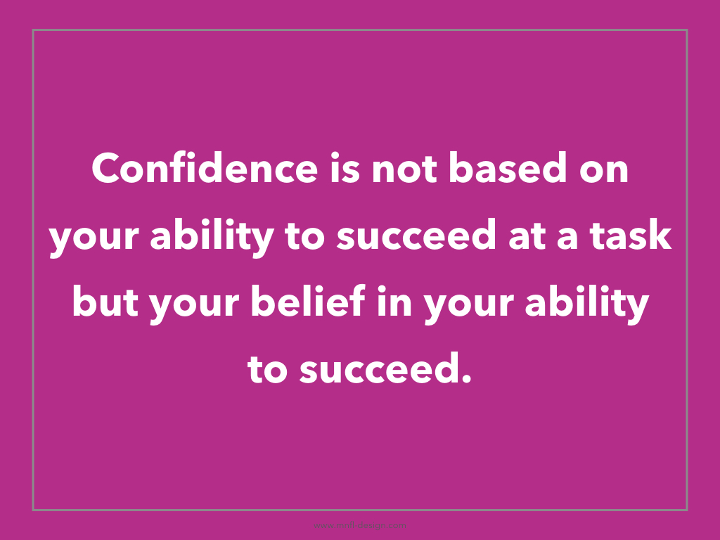 confidence is not based on your ability | MNFL Design