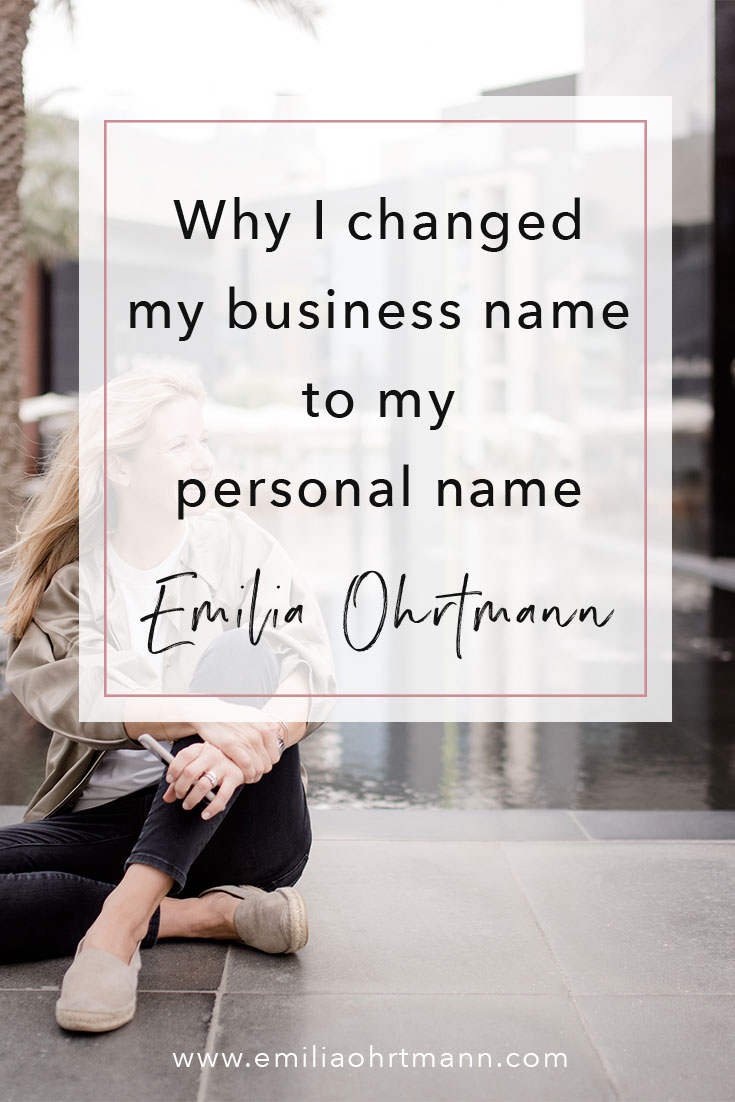 74.-Why-I-changed-my-business-name-to-my-personal-name |Emilia Ohrtmann