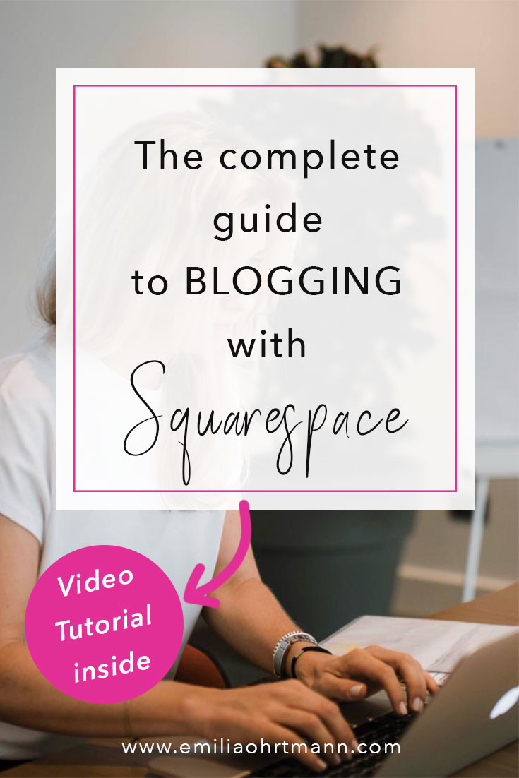 Complete guide to blogging with Squarespace | Emilia Ohrtmann