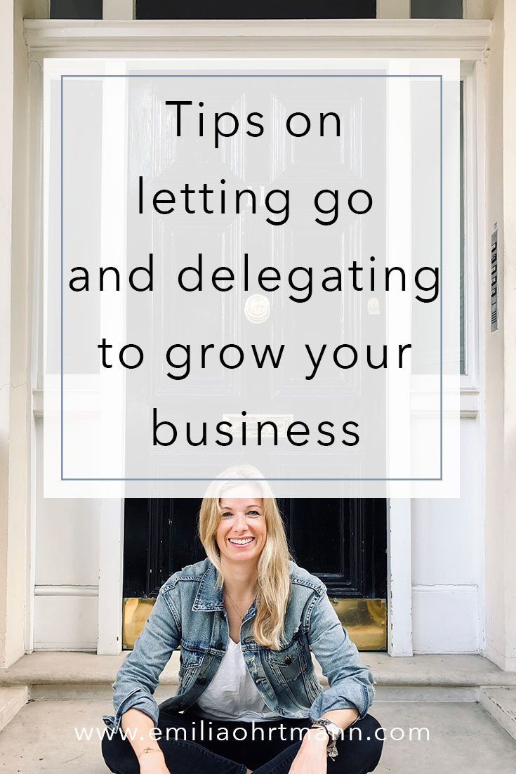 Tips on letting go and delegating to grow your small business | Emilia Ohrtmann