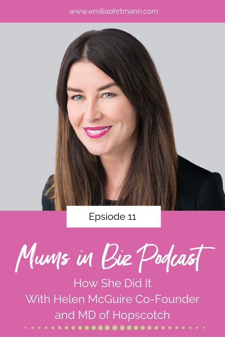 How She Did It - With Helen McGuire Co-Founder and MD of Hopscotch | Emilia Ohrtmann