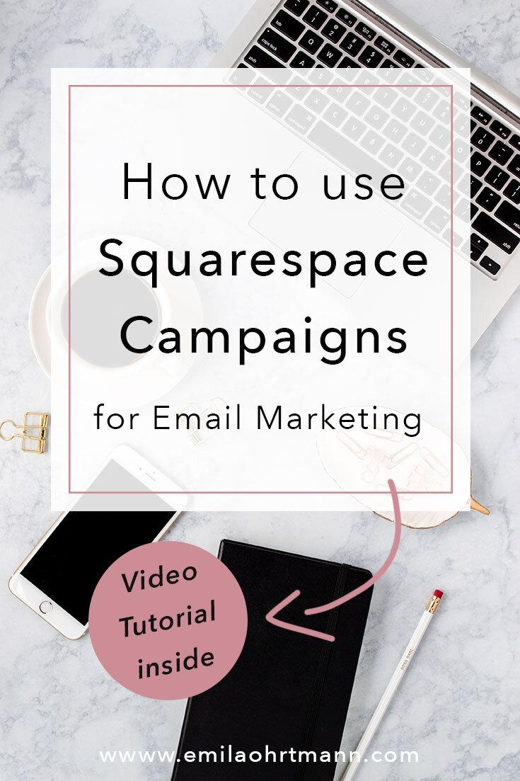 Squarespace Campaigns Guide | Emilia Ohrtmann