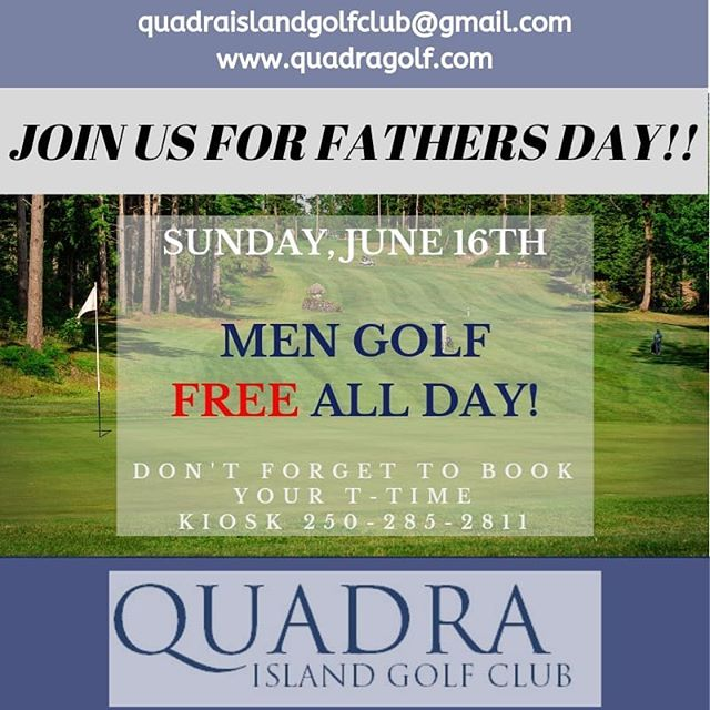 Join us for fathers day Sunday, June 16th....Men golf free!  Regular cart fees apply...Dont forget to book your t-time #myquadraisland #quadra #quadraislandbc #quadraislandgolf #quadragolf #quadragolfclub #golfvancouverisland #golfvi #islandgolf #discoverbc #explorebc #vigolf #travelbc #hellobc #travelcanada #campbellrivergolf ##golf #fathersday #crgolf #vigolftrail #golfbc #explorevancouverisland #passionate_golfer #discovercampbellriver #destionation ampbellriver