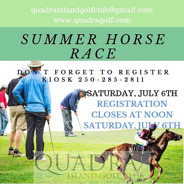 Our Summer Horse Race is comming up!! Dont forget to register in advance as registration closes at noon on Saturday, July 6th and space is limited...The Horse Race will begin at 5:30 July 6th :). $15 Includes Appys and Prizes!! #myquadraisland #quadra #quadraislandgolf #quadragolf #golfvi #islandgolf #discovercampbellriver #islandlife #discoverbc #explorebc #vigolf #quadragolfclub #golf #crgolf #golfvancouverisland #vigolftrail #golfbc #explorevancouverisland #passionate_golfer #golfstagram #destinationcampbellriver #horserace #golfhorserace