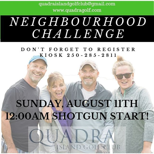 Our Summer Neighbourhood Challenge is comming up...Dont forget to register in advance!  18 Hole Scramble, teams of 4. $20 Entry Fee, includes dinner and prizes!  Regular cart & green fees apply.  Handicap of 15 & under play from blue tees, those aged 70+ play from red tees.  12:00 Shotgun Start! #myquadraisland #quadra #quadraislandgolf #quadragolf #golfasreligion #golfvancouverisland #golfvi  #hellobc #golfisland #islandgolf #discoverbc #explorebc #explorebc #vigolf #quadragolfclub #travelbc #campbellrivergolf #golf #golfvancouverisland #vigolftrail #golfbc #explorevancouverisland #desitinationcampbellriver #neighbourhoodchallenge