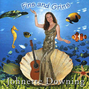 Johnette Downing | Fins and Grins CD Lyrics
