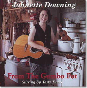 Songs from the Gumbo Pot | Johnette Downing concerts