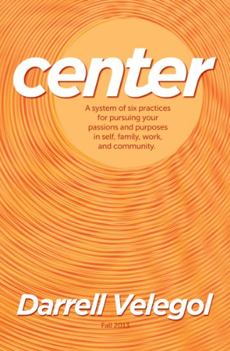 """The book """"CENTER"""" (2013) systems 6 principles for imagining great dreams and winning great victories. CENTER = Character + Expertise + owNership + Tenacity + Enterprise + Relationship."""