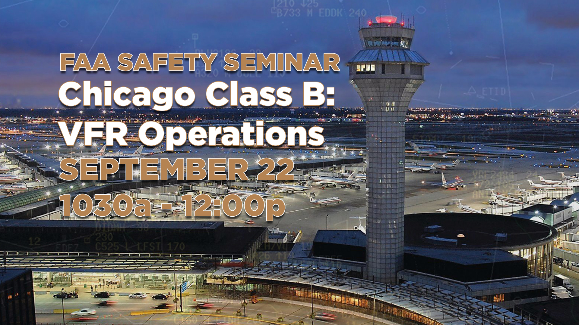 FAA Safety Seminar | Chicago Class B: VFR Operations | September 22, 2018 | Presented by Chicago C90 TRACON Air Traffic Control Specialist