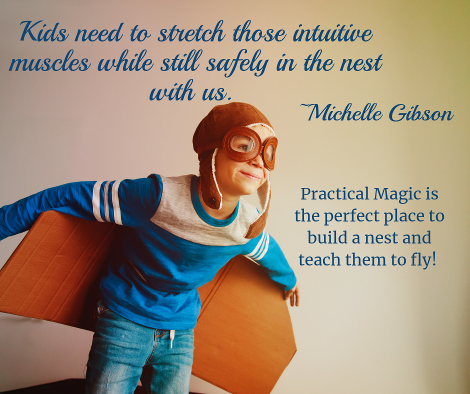 Kids need to stretch tose intuitive muscles while still saely in the nest with us..png